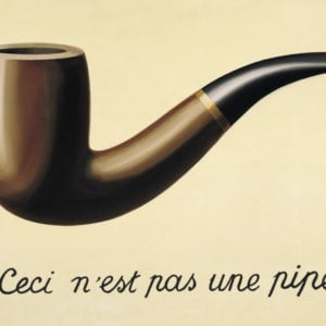 René Magritte, The Treachery of Images , 1929, Los Angeles County Museum of Art