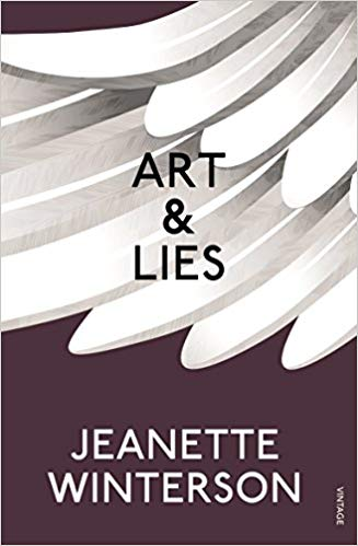 Art and Lies A Piece for Three Voices and a Bawd – Jeanette Winterson