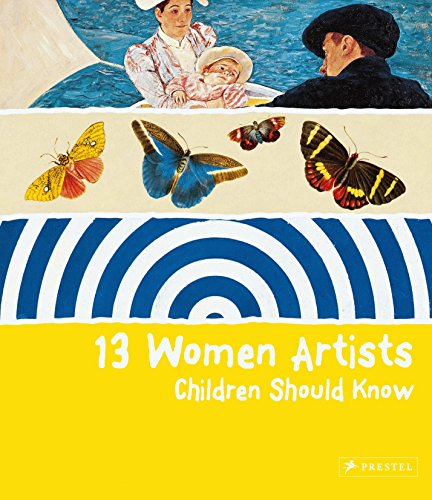 Cover of the book 13 Women Artists Children Should Know. There are three illustration of canvas divided in tracks and the title is wrote in a yellow track
