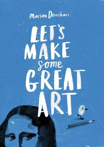 Let's Make Some Great Art.