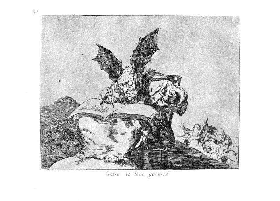 Francisco Goya, Against the Common Good, plate 71 from The Disasters of War, 1810s.