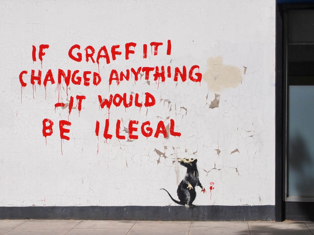Banksy city guide 2021: Banksy, If graffiti changed anything – it would be illegal, 2011