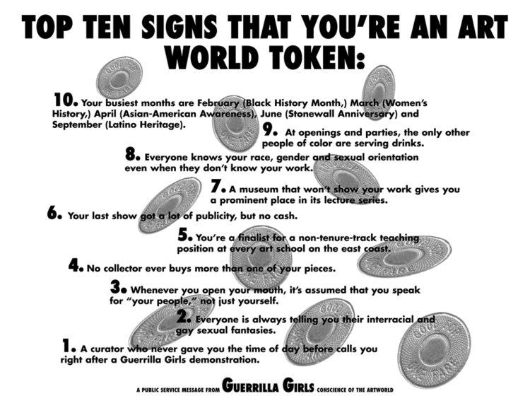 Guerrilla Girls Poster, Top Ten Signs That You're An Art World Token, 1995. Courtesy guerrillagirls.com. Copyright 1985-2020 Guerrilla Girls.